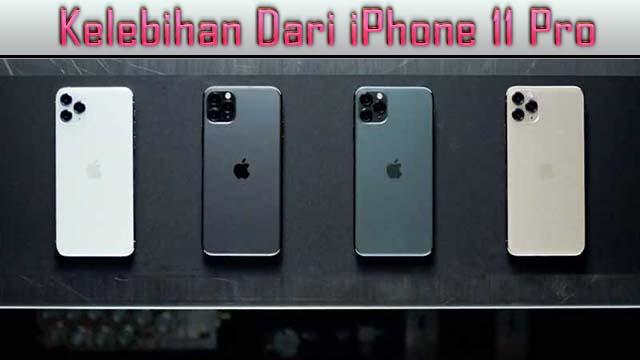 Kelebihan Dari iPhone 11 Pro