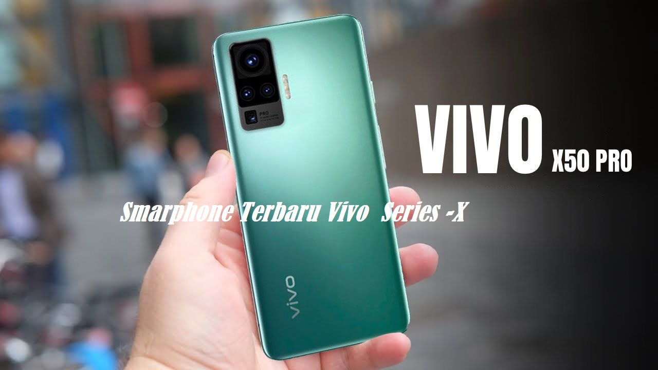 Smarphone Terbaru Vivo Series -X