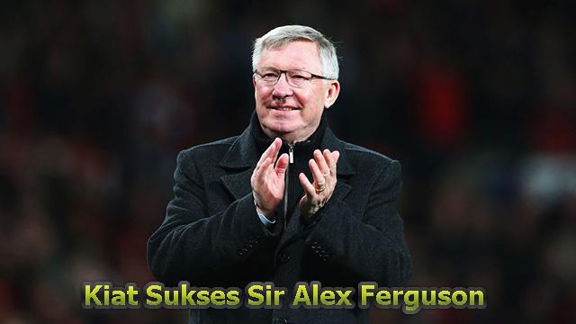 Kiat Sukses Sir Alex Ferguson Dalam Melatih Manchester United