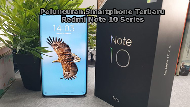 Peluncuran Smartphone Terbaru Redmi Note 10 Series