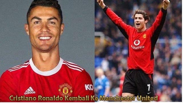 Cristiano Ronaldo Kembali Ke Manchester United